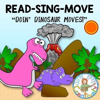 "Song to Read-Sing-Move:""Doin' Dinosaur Moves""... by SING-PLAY-CREATIVELY 