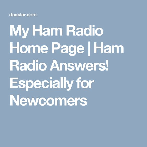 My Ham Radio Home Page | Ham Radio Answers! Especially for Newcomers