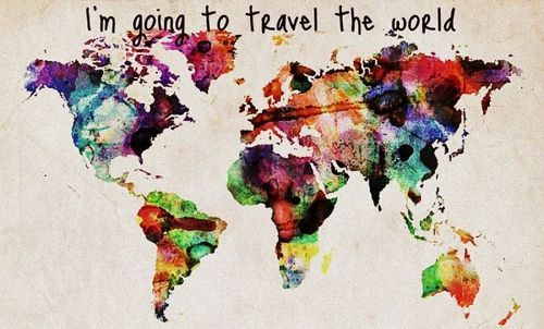 I'm going to travel the world.