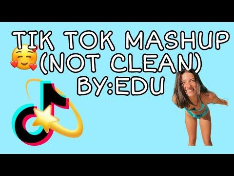 Tik Tok Mashup Not Clean By Edu Youtube In 2020 Chopped And Screwed Love Song Remix Mashup
