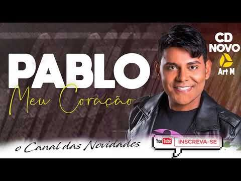 Pablo Do Arrocha 2019 Meu Coracao Musica Nova Junho Julho
