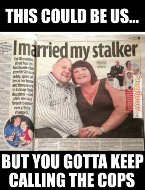 Funny Quotes About Stalker Ex Boyfriends Sbclinfo For