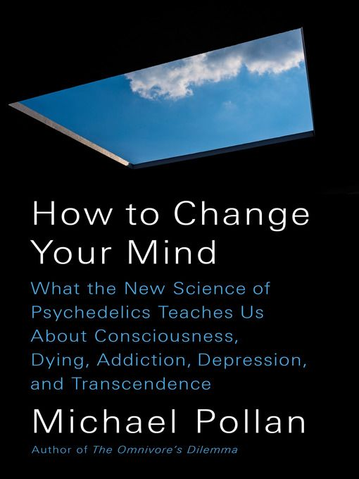 How To Change Your Mind By Michael Pollan Good Books Best Science Books Michael Pollan