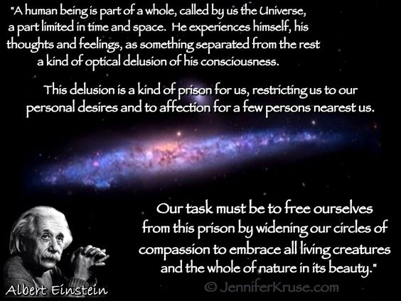"Albert Einstein quote: ""optical delusion of consciousness."" More explained on page. JenniferKruse.com:"