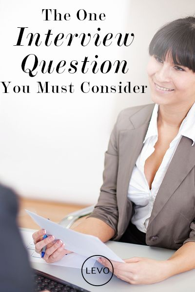 The One Interview Question You Must Consider Job interviews - interview question