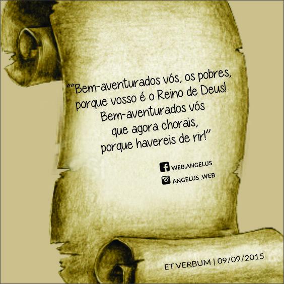 ...porque vosso é o Reino de Deus! http://liturgia.cancaonova.com/