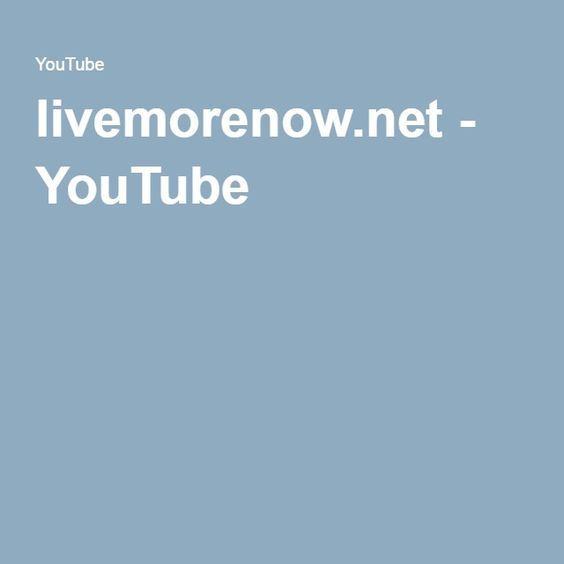 livemorenow.net - YouTube