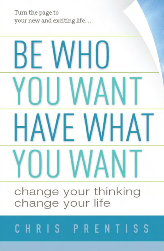 Be Who You Want, Have What You Want: Change Your Thinking, Change Your Life by Passages Addiction Treatment Centers co-founder Chris Prentiss, $14.95, is a motivational book to help people reach their goals.