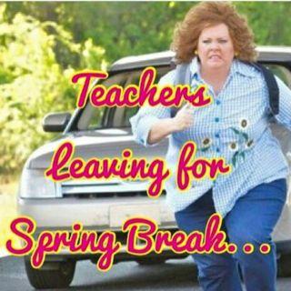 teachers leaving for spring break - Google Search