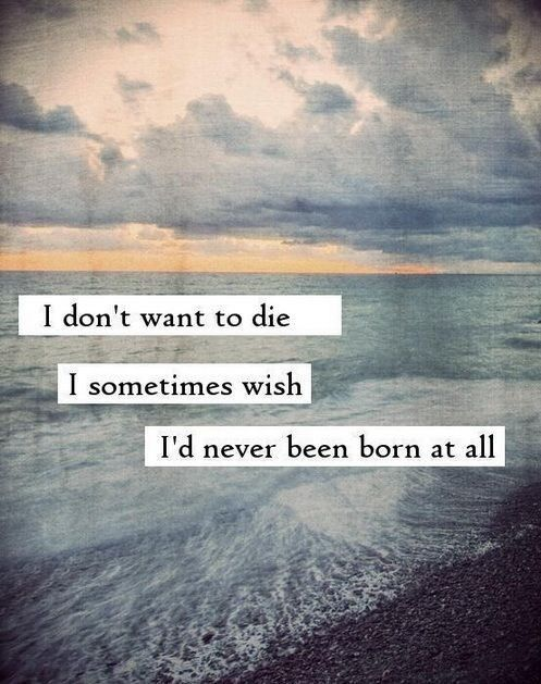 Pin By Nicole Burnett On Melancholia Want To Die Quotes Die Quotes Tired Of Life Quotes