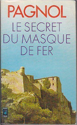 Amazon.fr - Le secret du masque de fer - Marcel Pagnol - Livres