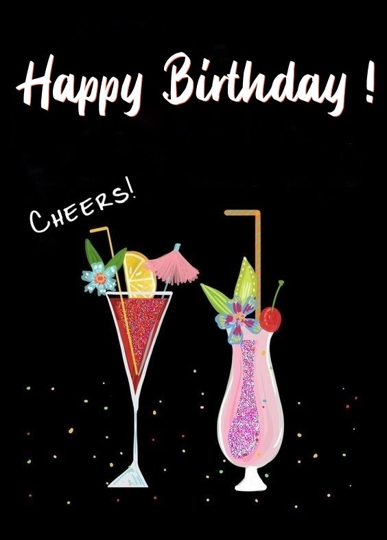 Tropical Cocktail Happy Birthday Cheers Happy Birthday Wishes Cards Happy Birthday Cheers Happy Birthday Greetings