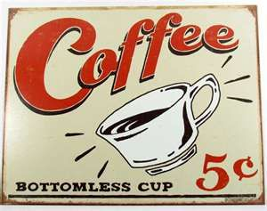 Vintage Coffee Sign....back  when  a  nickle  could  actually  buy  you  a  good  cup  of  coffee......love  it.....