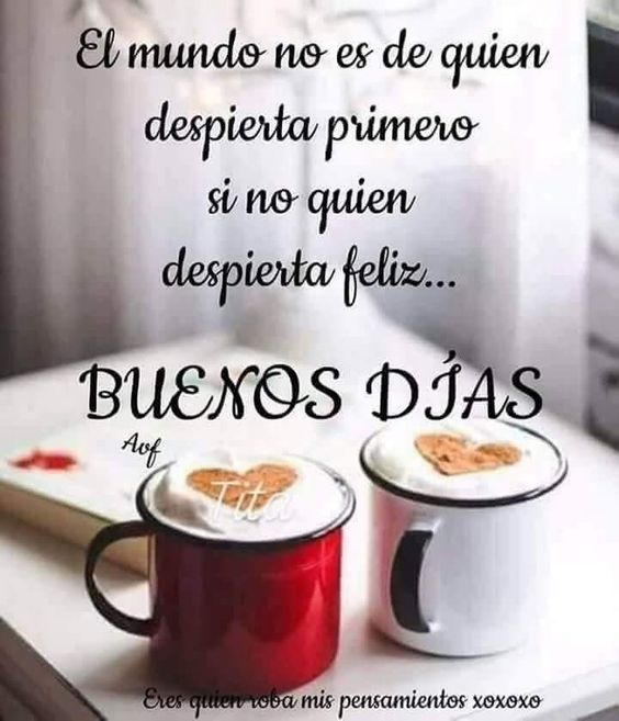 Imagenes Buenos Dias Con Cafe Y Flores Pan Rosas Taza Frases Mensajes Positivos Pinterest 26 Carteles De Buenos Dias Imajenes De Buenos Dias Buenos Dias Cafe
