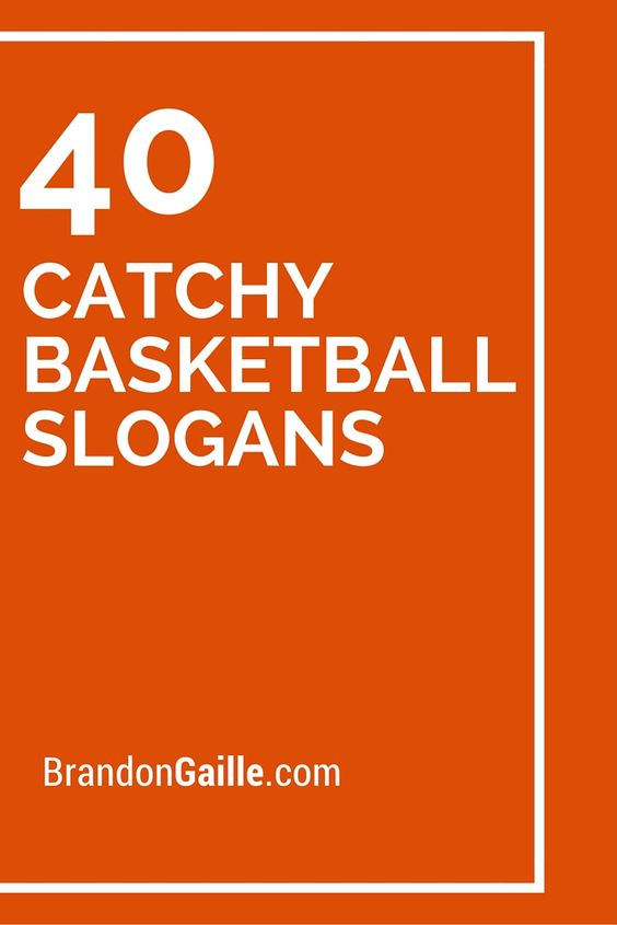 list of 40 catchy basketball slogans football slogans