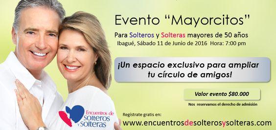 En Ibagué, ¡Gran Evento para Mayores de 50 años!.  Regístrate en www.encuentrosdesolterosysolteras.com