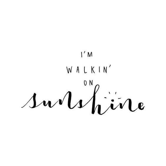 I m walking on sunshine Travel quotes