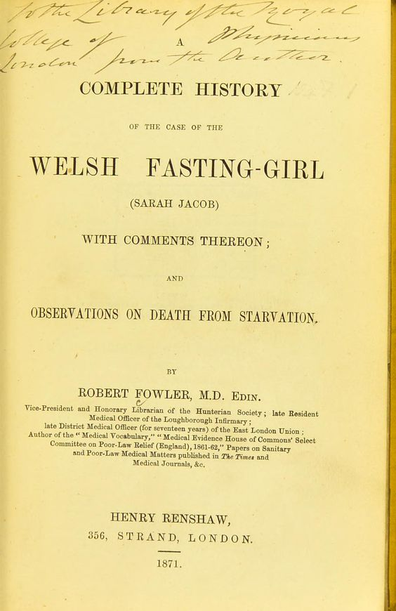 A complete history of the case of the Welsh fasting-girl (Sarah Jacob) with comments thereon; and observations on death from starvation