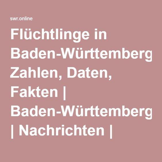 Flüchtlinge in Baden-Württemberg: Zahlen, Daten, Fakten   Baden-Württemberg   Nachrichten   SWR.de
