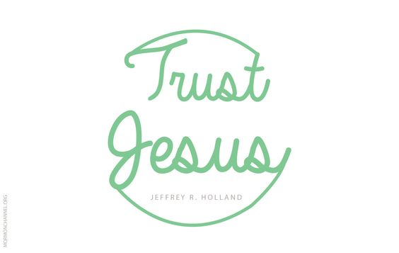 "LDS Quotes: ""Trust in Him to keep moving, keep living, keep rejoicing."" —Jeffrey R. Holland"