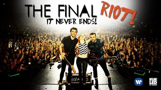 Paramore: The Final Riot! (It Never Ends) [FAN MADE] (+playlist)