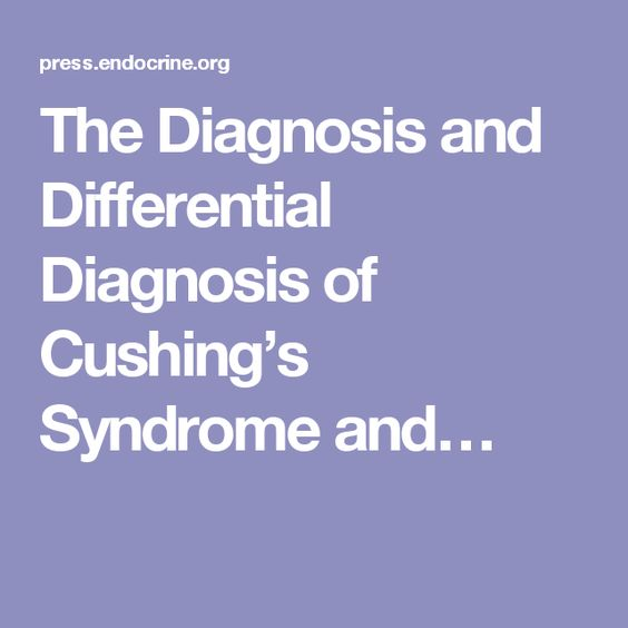 The Diagnosis and Differential Diagnosis of Cushing's Syndrome and…