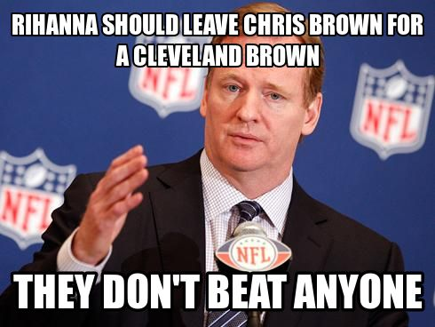 Rihanna should leave chris brown for a cleveland brown