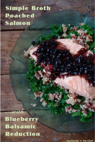 Simple Broth Poached Salmon with Blueberry Balsamic Reduction love the ...