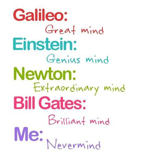 Galileo: Great mind - Einstein: Genius mind - Newton ...