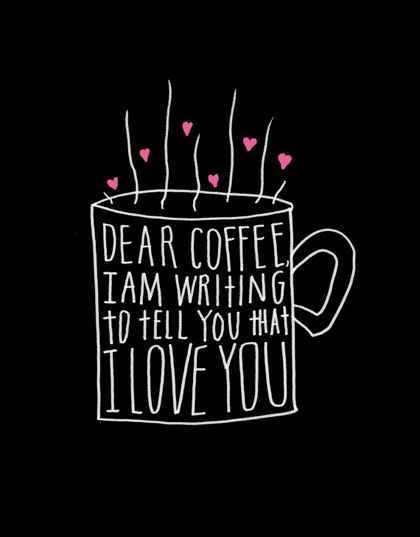 design is mine : isn't it lovely?: THOUGHT OF THE DAY : COFFEE LOVE.