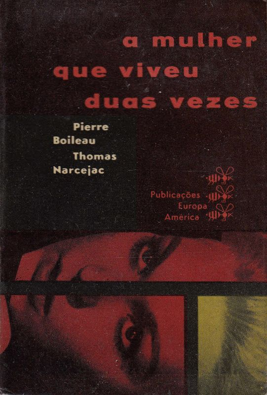 The Man Who Lived Twice by Pierre Boíleau & Thomas Narcejac 1959 | Cover design by Sebastião Rodrigues