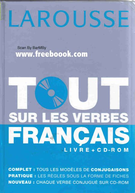 Telecharger Tout Sur Les Verbes Francais En Pdf Gratuit Un Excellent Livre Publie Par Larousse Verbes Francais Verbe Grammaire Francaise
