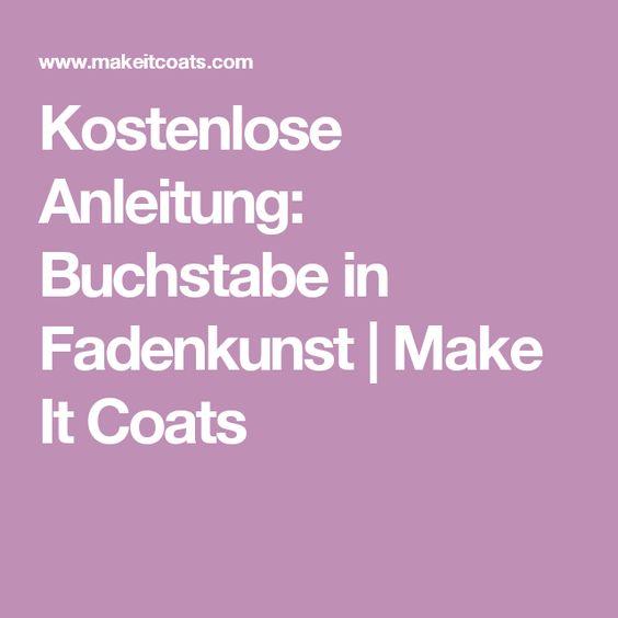 Kostenlose Anleitung: Buchstabe in Fadenkunst | Make It Coats