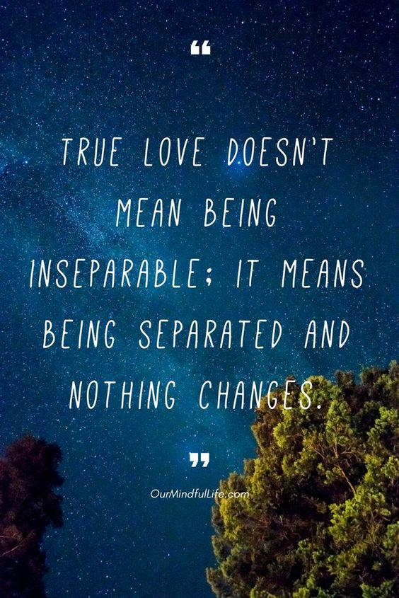 True love doesn't mean being inseparable; it means being separated and nothing changes - 26 quotes that prove long distance relationship totally worths it long distance relationship quotes for him/hard long distance relationship quotes/long distance relationship quotes worth it/miss you quotes/love quote/ldr quotes//long distance relationship / long distance relationship quotes/ bittersweet long distance relationship text/ldr quotes boyfriend/sad ldr quotes/cant wait ldr quotes/ldr quotes so true