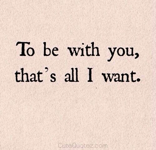 Very Short Love Quotes Pleasing Be With You  Something To Say. Pinterest  Relationships