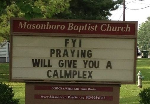 Praying will give you a calmplex.: