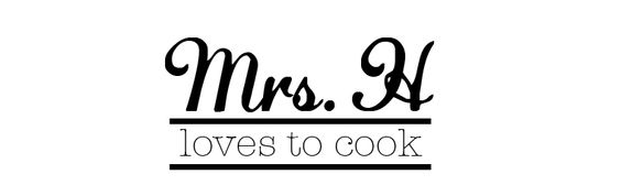 Mrs. H Loves to Cook