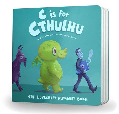 C is for Cthulhu: The Lovecraft Alphabet Board Book