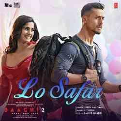 Lo Safar Jubin Nautiyal Baaghi 2 Mp3 Songs Download Free Pagalworld Mrjatt Djpunjab Mp3 Song Download Mp3 Song Bollywood Movie Songs