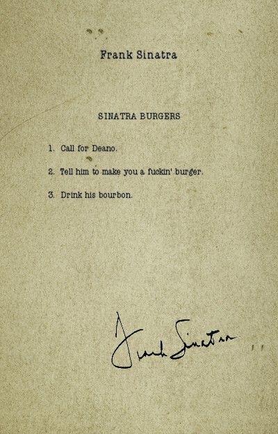 Sinatra's burger recipe.
