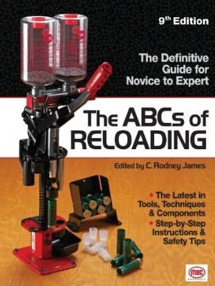 The ABCs of Reloading. A great source of information for the reloading beginner.