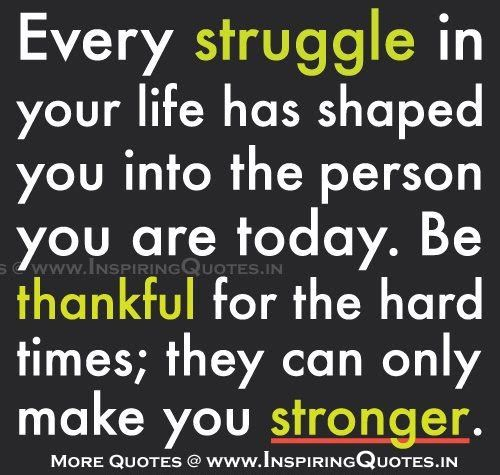 25 Inspirational Quote About Struggles Of Life Inspirational Quotes For Life Struggles Motivational Life Download 21 Motivational Quotes About Strength Succe