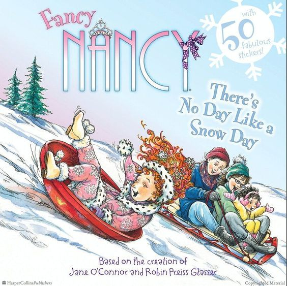 Browse Inside Fancy Nancy: There's No Day Like a Snow Day by Jane O'Connor, Illustrated by Robin Preiss Glasser