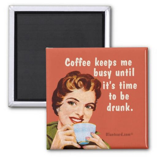 Coffee keeps me busy until it's time to be drunk refrigerator magnets