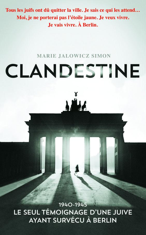 Clandestine -  Marie Jalowicz Simon -  Référence : 728035 - Témoignage Seconde Guerre Mondiale #Roman #Biographie #Témoignage #book
