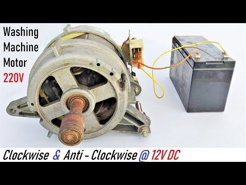 Run A 220v Washing Machine Motor At 12v Dc Runs In Both Directions Via Ups Battery Explanation Youtube Washing Machine Motor Washing Machine Motor