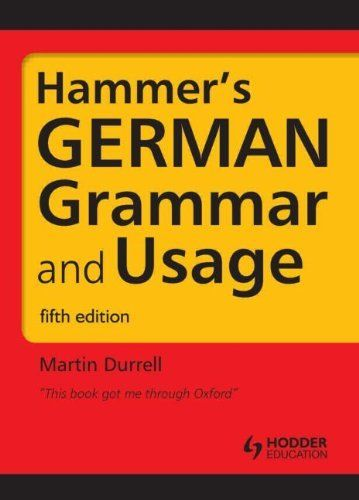 Hammer's German Grammar and Usage (HRG) von Martin Durrell, http://www.amazon.de/dp/1444120166/ref=cm_sw_r_pi_dp_cEUlsb1KDJJB2