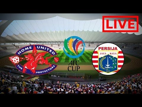 Live Home United Singapore Vs Persija Jakarta Indonesia Link 1 Link 2 Indonesia