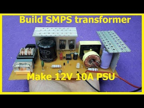 How To Build Smps Transformer Home Make 12v 10a Switching Power Supply With The Transformer Fr Transformers Electronic Circuit Projects Power Supply Circuit