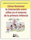 """Cómo fomentar la interacción entre niños en el entorno de la primera infancia (Cuadernos """"Lenguaje del maestro"""")"""
